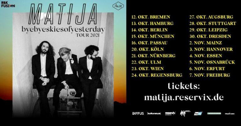 "Matija – ""byebyeskiesofyesterday"" Tour 2021"